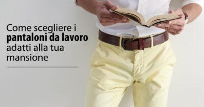 Come scegliere pantaloni da lavoro
